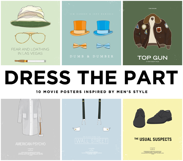 dress the part cover 10 Movie Posters Inspired by Mens Style